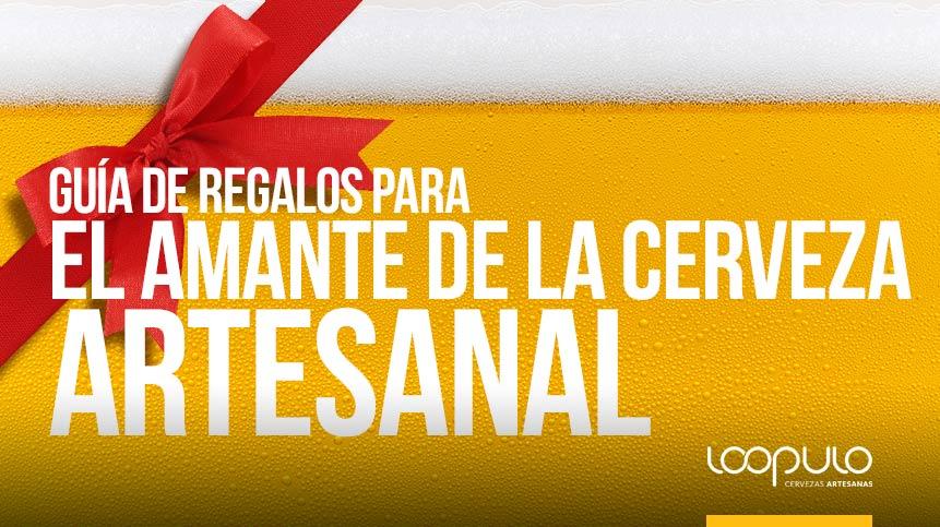 Guía de regalos para el amante de la cerveza artesanal