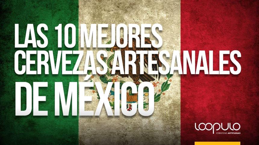 Las 10 MEJORES CERVEZAS ARTESANALES de México