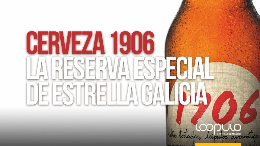 CERVEZA 1906 | La Reserva Especial de ESTRELLA GALICIA