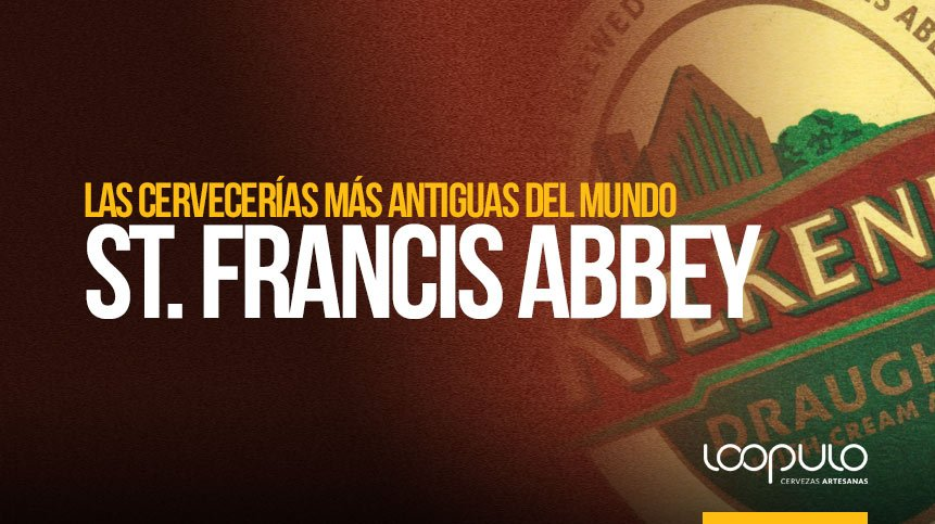 ST FRANCIS ABBEY | Las cervecerías más antiguas del mundo