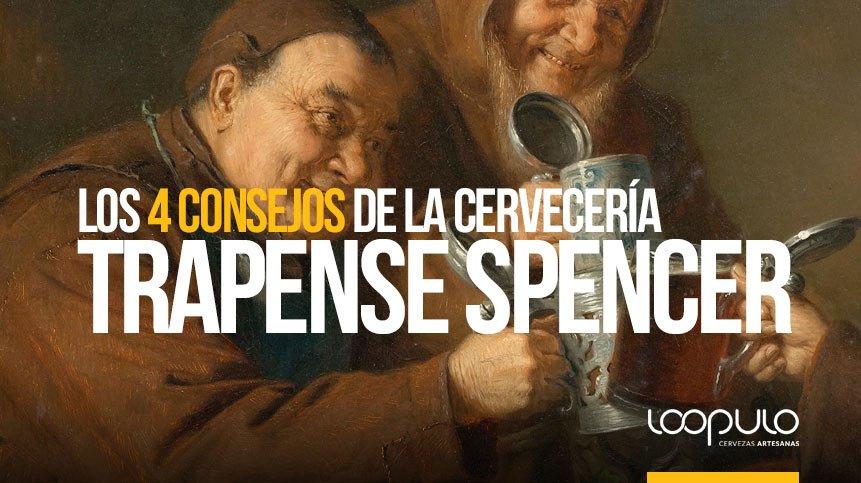 Los 4 consejos de la cervecería TRAPENSE Spencer