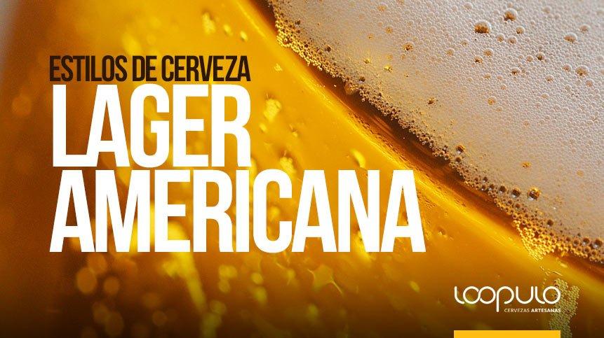 Estilos de cerveza | LAGER AMERICANA