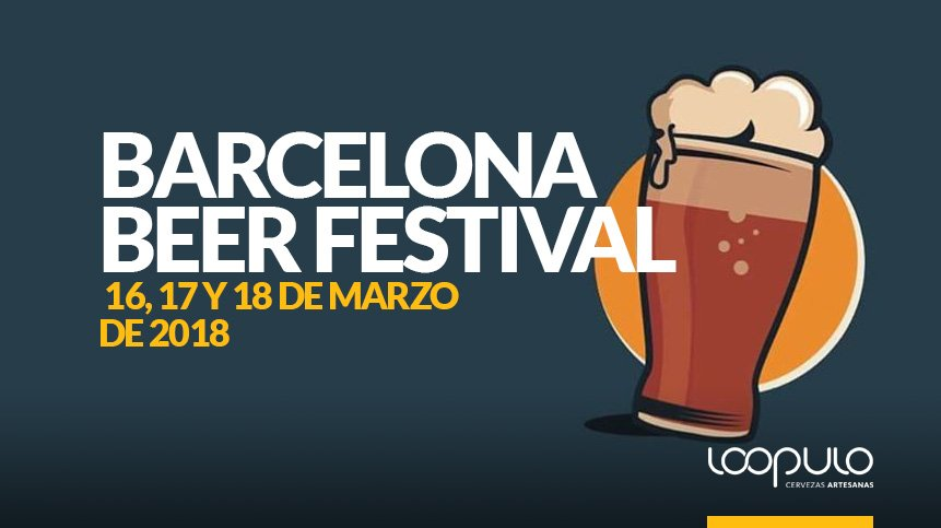 BARCELONA BEER FESTIVAL | 16, 17 y 18 de marzo de 2018