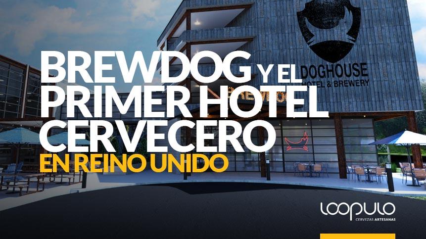 BrewDog y el primer HOTEL CERVECERO en Reino Unido