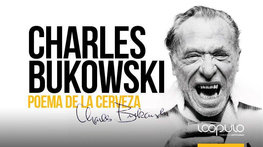 CHARLES BUKOWSKI | Poema de la Cerveza