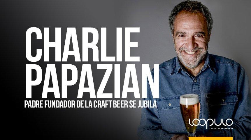 CHARLIE PAPAZIAN | Padre Fundador de la Craft Beer se jubila