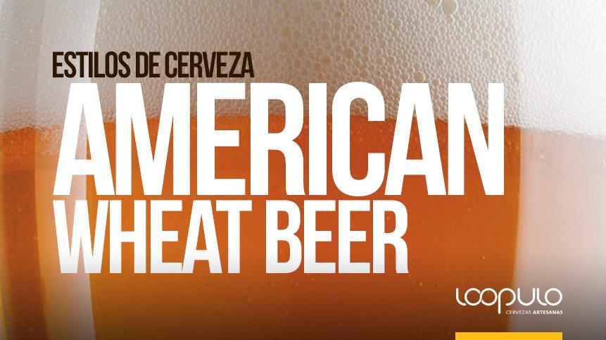 Estilos de cerveza | AMERICAN WHEAT BEER, según la BJCP