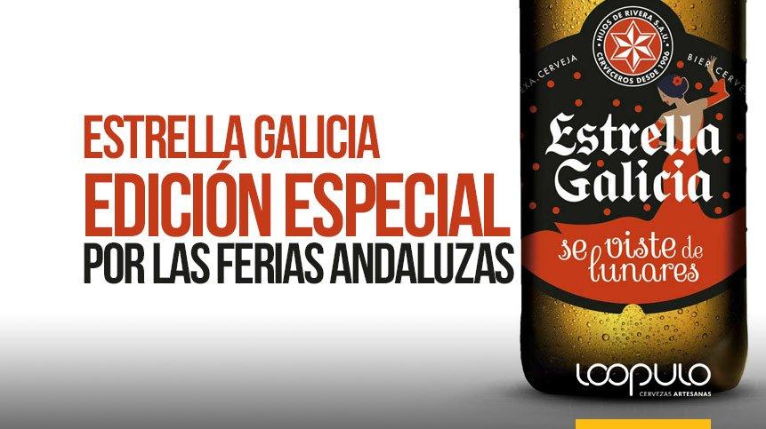 Estrella Galicia | Edición especial por las FERIAS ANDALUZAS