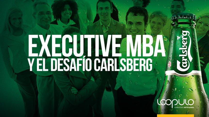 EXECUTIVE MBA | Y el desafío CARLSBERG