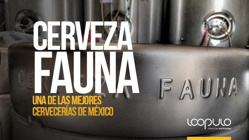 Cerveza Fauna, una de las mejores cervecerías de México – Loopulo