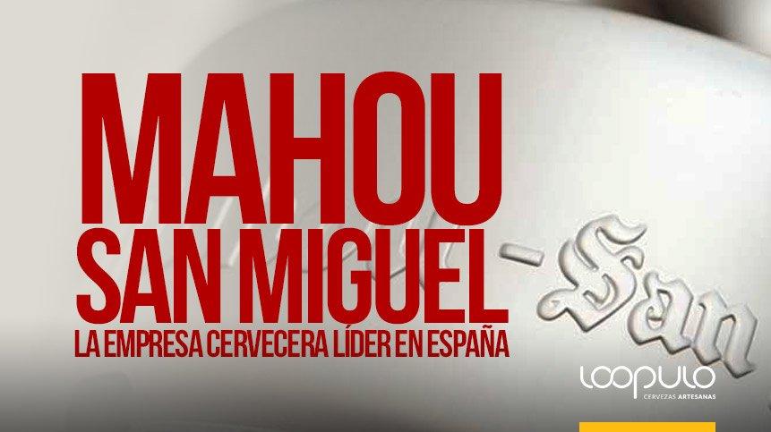 MAHOU SAN MIGUEL | La empresa cervecera líder en España
