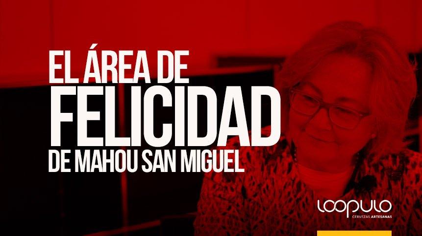 El ÁREA DE FELICIDAD de MAHOU SAN MIGUEL