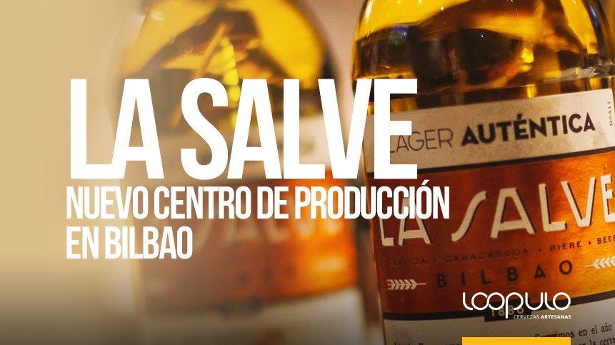 LA SALVE | Nuevo centro de producción en Bilbao