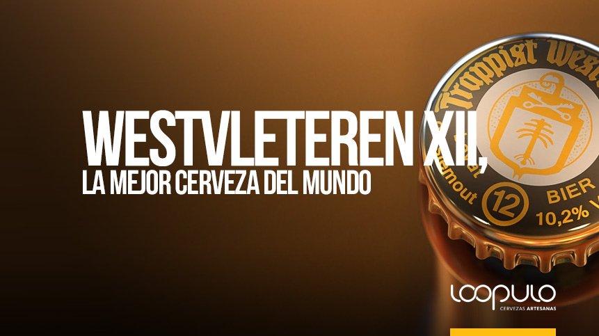 Westvleteren XII, la MEJOR CERVEZA DEL MUNDO – Loopulo