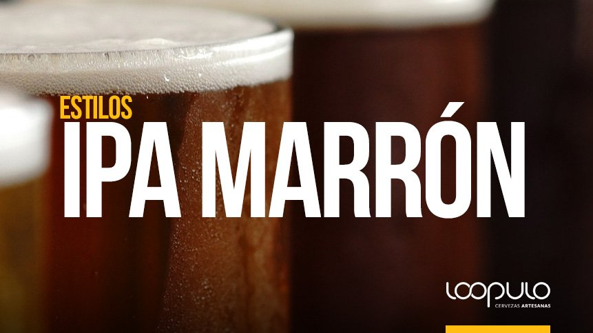 Estilos de cerveza | IPA MARRÓN, según la BJCP
