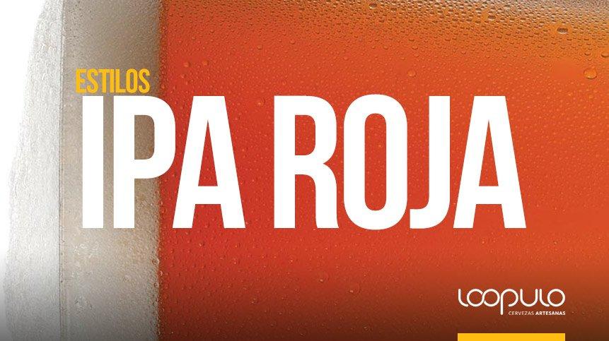 Estilos de cerveza, IPA Roja – Loopulo
