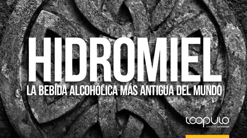 HIDROMIEL, la bebída alcohólica más antigua del mundo