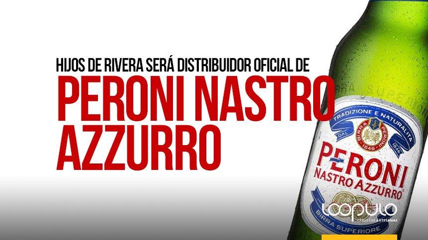 Peroni Nastro Azzurro será distribuida en España por Hijos de Rivera – Loopulo