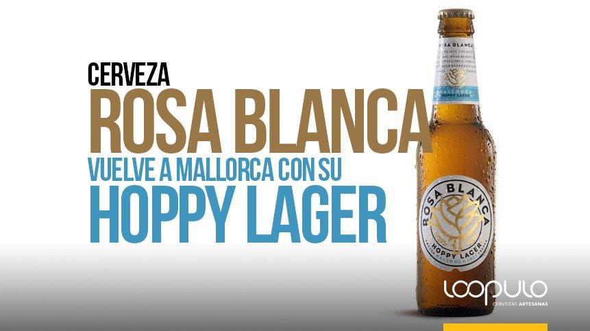 Cerveza Rosa Blanca vuelve a Mallorca con su HOPPY LAGER