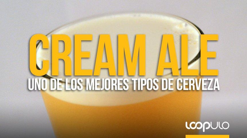 CREAM ALE, uno de los mejores tipos de cerveza