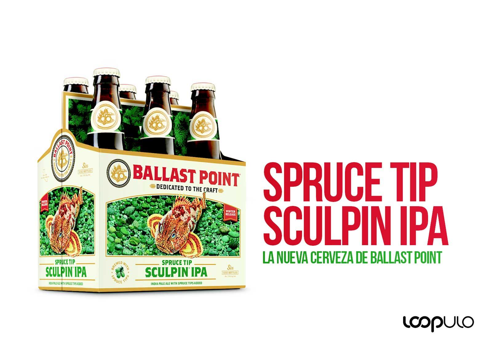 Spruce Tip Sculpin IPA, la nueva cerveza de Ballast Point – Loopulo