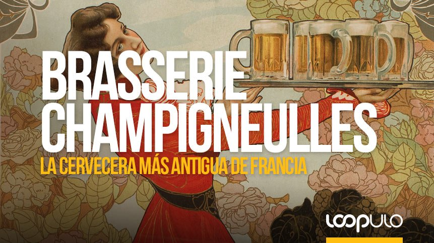 Brasserie Champigneulles, la cervecera más antigua de Francia