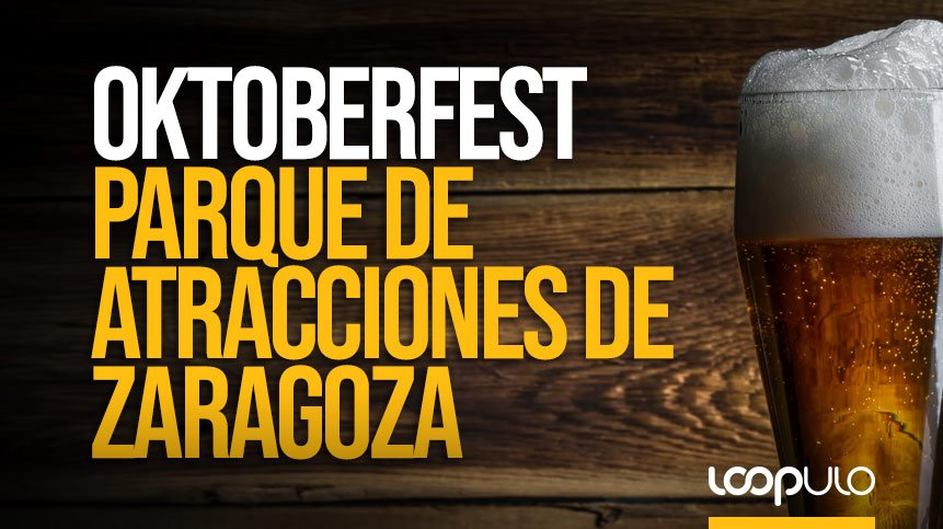 OKTOBERFEST en el Parque de Atracciones de Zaragoza