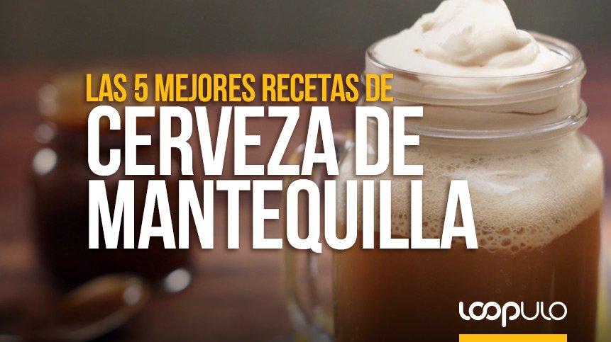 Las 5 mejores recetas de CERVEZA DE MANTEQUILLA