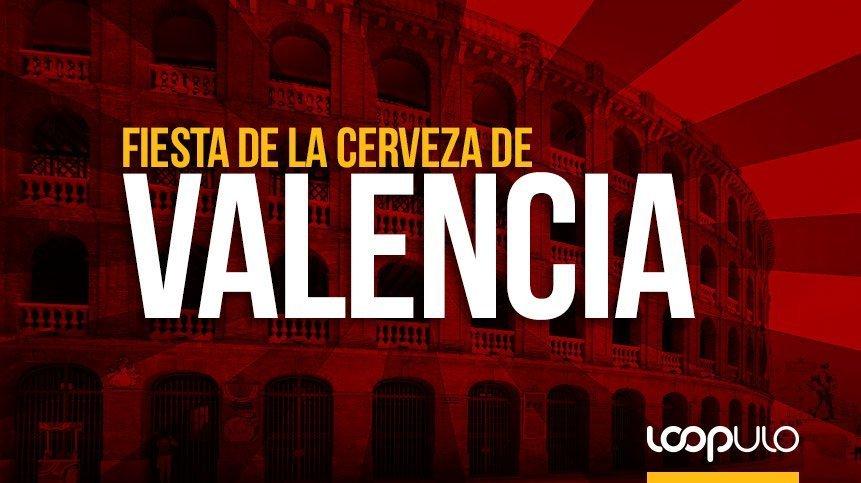 La Fiesta de la Cerveza de Valencia vuelve durante el puente de diciembre