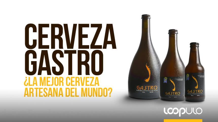 Gastro, ¿la mejor cerveza artesana del mundo?
