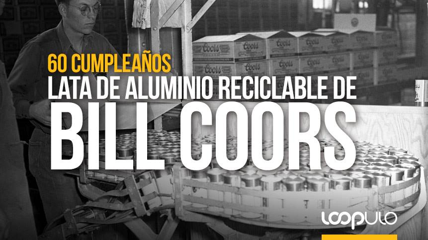 La lata de aluminio reciclable de Bill Coors cumple 60 años – Loopulo