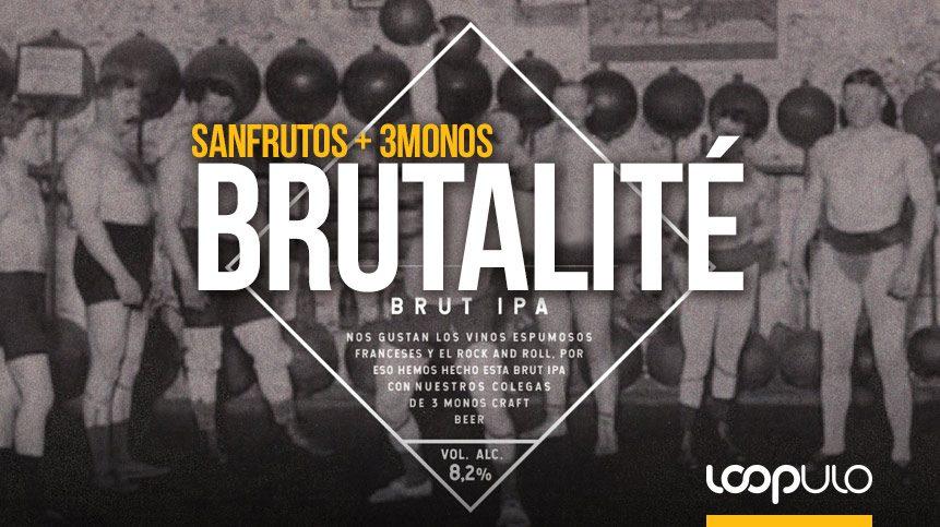 Brutalite, la Brut IPA de SanFrutos y 3 Monos