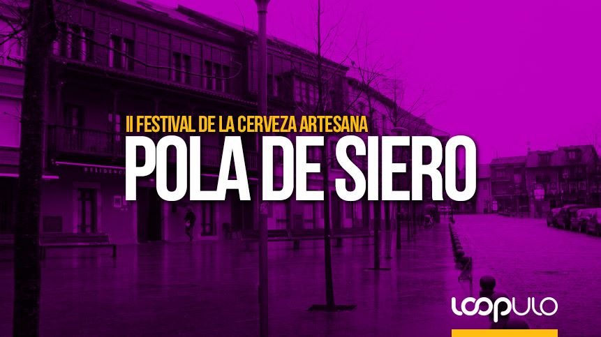 El II Festival de la Cerveza Artesana de La Pola tendrá lugar los días 8 y 9 de marzo de 2019