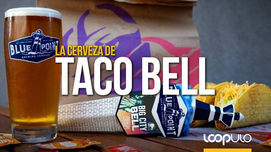 Taco Bell lanza su propia cerveza craft con Blue Point Brewery – Loopulo