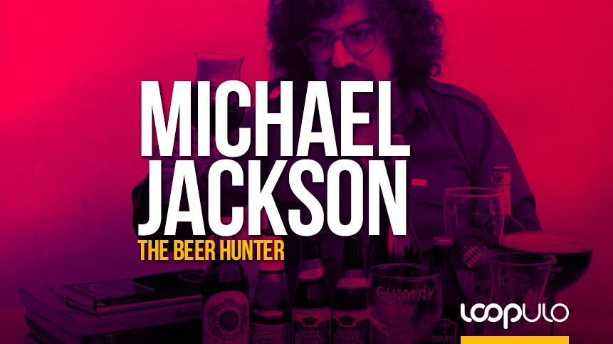 Michael Jackson The Beer Hunter y el resurgimiento del interés por la cerveza