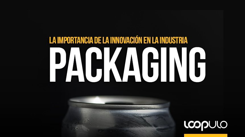 El packaging y la importancia de la innovación en la industria