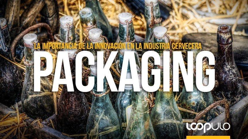 El packaging y la importancia de la innovación en la industria – Loopulo