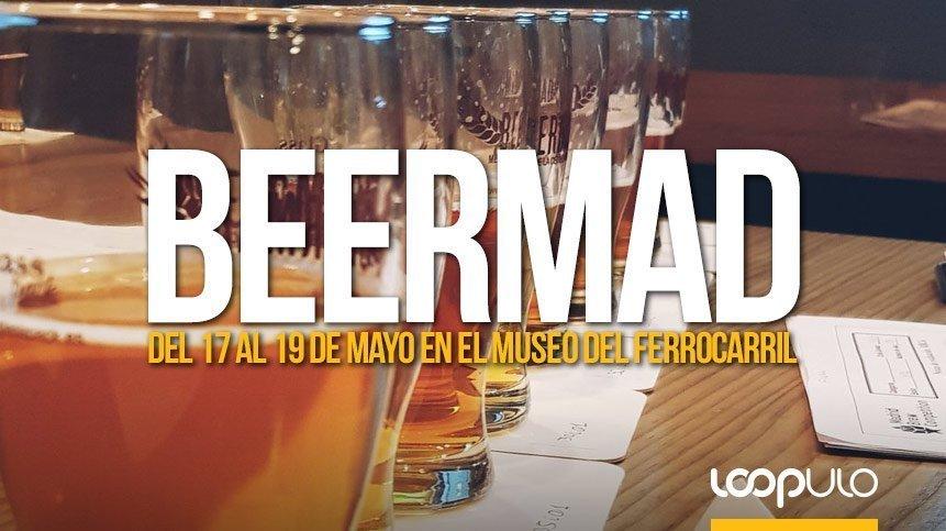 Beermad 2019, del 17 al 19 de mayo en el Museo del Ferrocarril