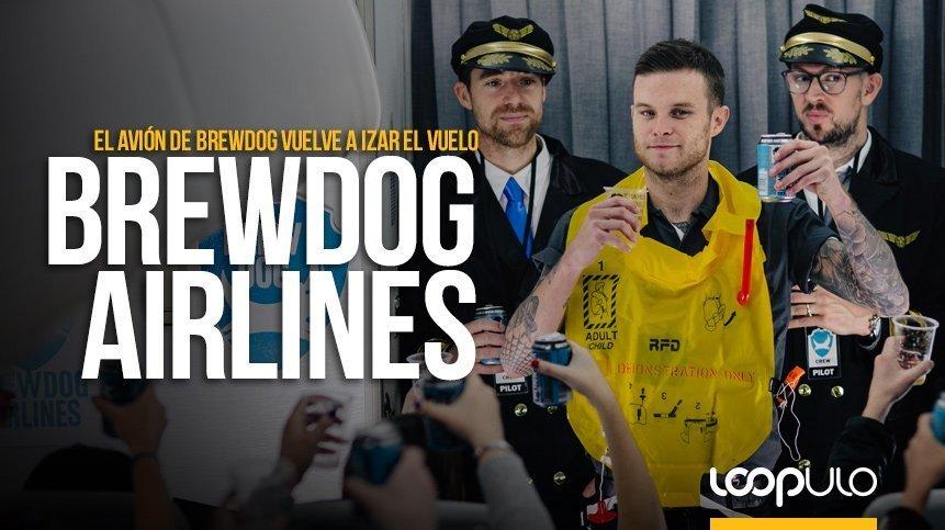 BrewDog Airlines, la aerolínea cervecera vuelve a izar el vuelo