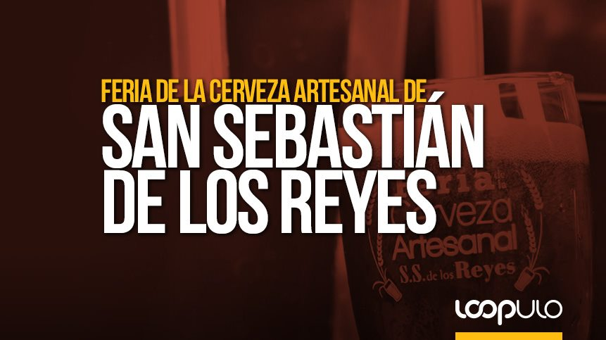 Feria de la Cerveza Artesanal de San Sebastián de los Reyes