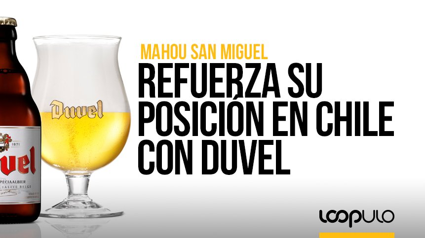 Mahou San Miguel refuerza su posición en Chile con la distribución de la marca belga Duvel