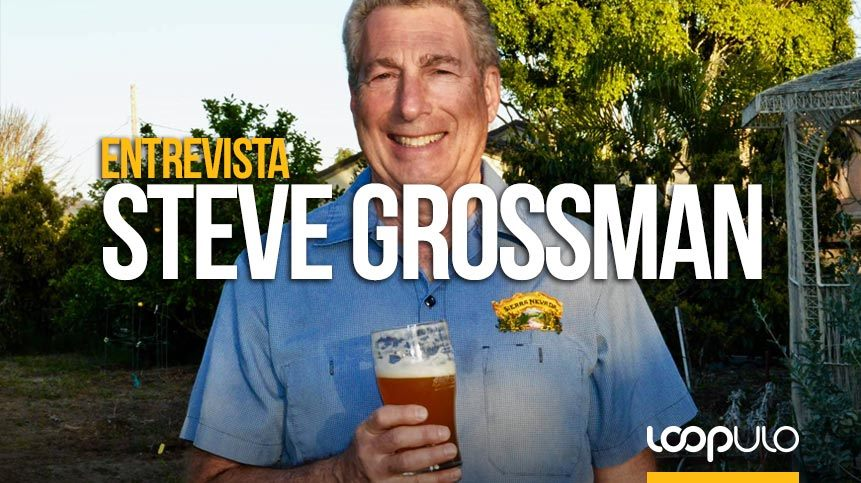 Entrevista a Steve Grossman, de Sierra Nevada Brewing Co. – Loopulo