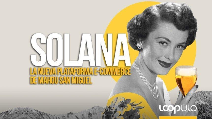 Solana, la nueva plataforma e-Commerce de Mahou San Miguel