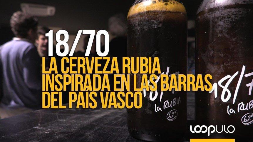 18/70, la cerveza rubia inspirada en las barras del País Vasco