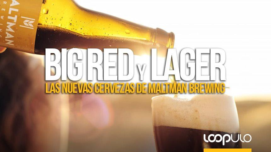 Big Red y Lager, las nuevas cervezas de Maltman Brewing