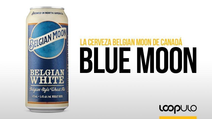 Blue Moon, la cerveza Belgian Moon de Canadá