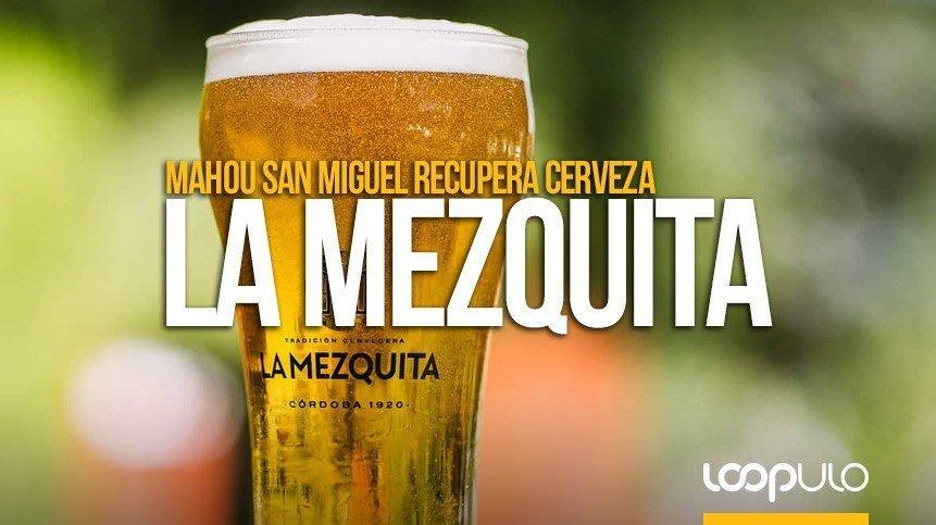 Cerveza La Mezquita renace a manos de Mahou San Miguel