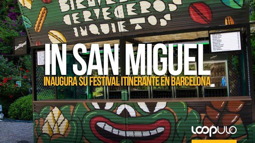 IN San Miguel inaugura su festival itinerante en Barcelona