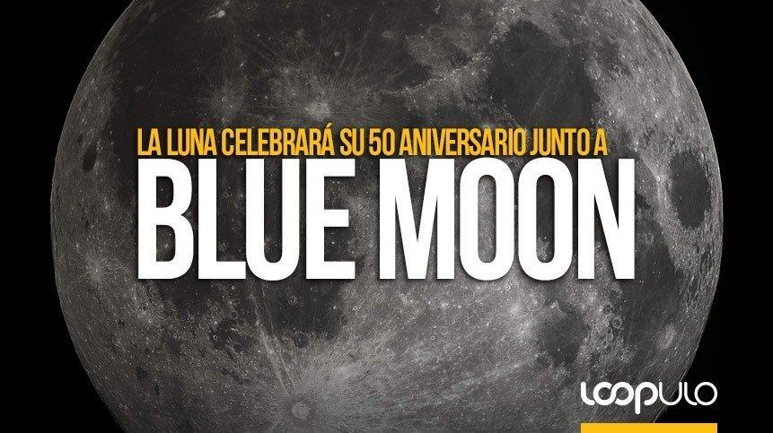 La Luna celebrará su 50 aniversario junto a Blue Moon