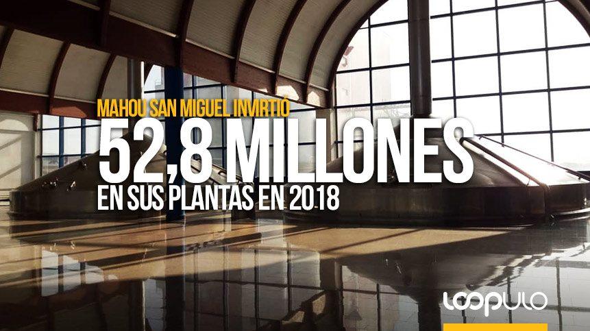 Mahou San Miguel invirtió 52,8 millones en sus plantas en 2018 – Loopulo